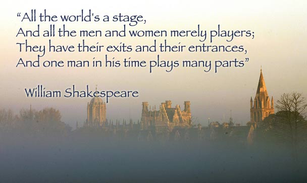 shakespeare the world stage Life and death during shakespeare's time, people's lives were often short as many as one-half of the children born never lived beyond fifteen years and, thus, never.